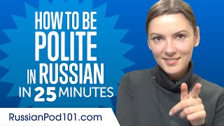 Good Manners: What to Do and Say in Russian?