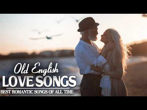 Old Beautiful Love Songs - Best Romantic Songs Of All Time - Greatest English Love Songs