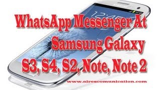 WhatsApp Messenger install at Samsung Galaxy S3, S4, Note2