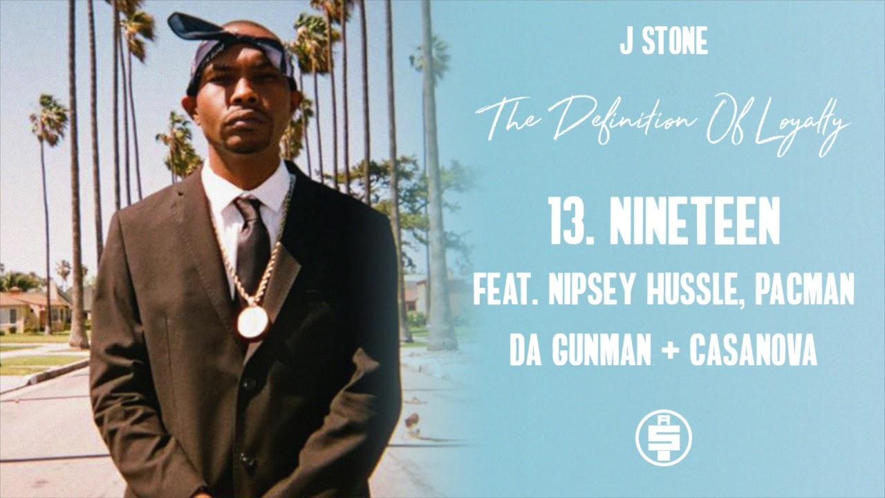 "J Stone - Nineteen Feat. Nipsey Hussle, Pacman Da Gunman & Casanova (Prod By ""Bassman"""