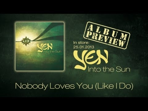 YEN - Nobody loves You (Like I do)  (Album Preview)