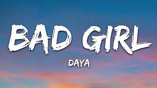 Daya - Bad Girl (Lyrics)