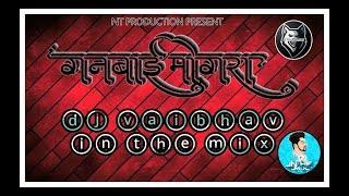 GanBai Mogra  Dj Vaibhav In The Mix 2k19