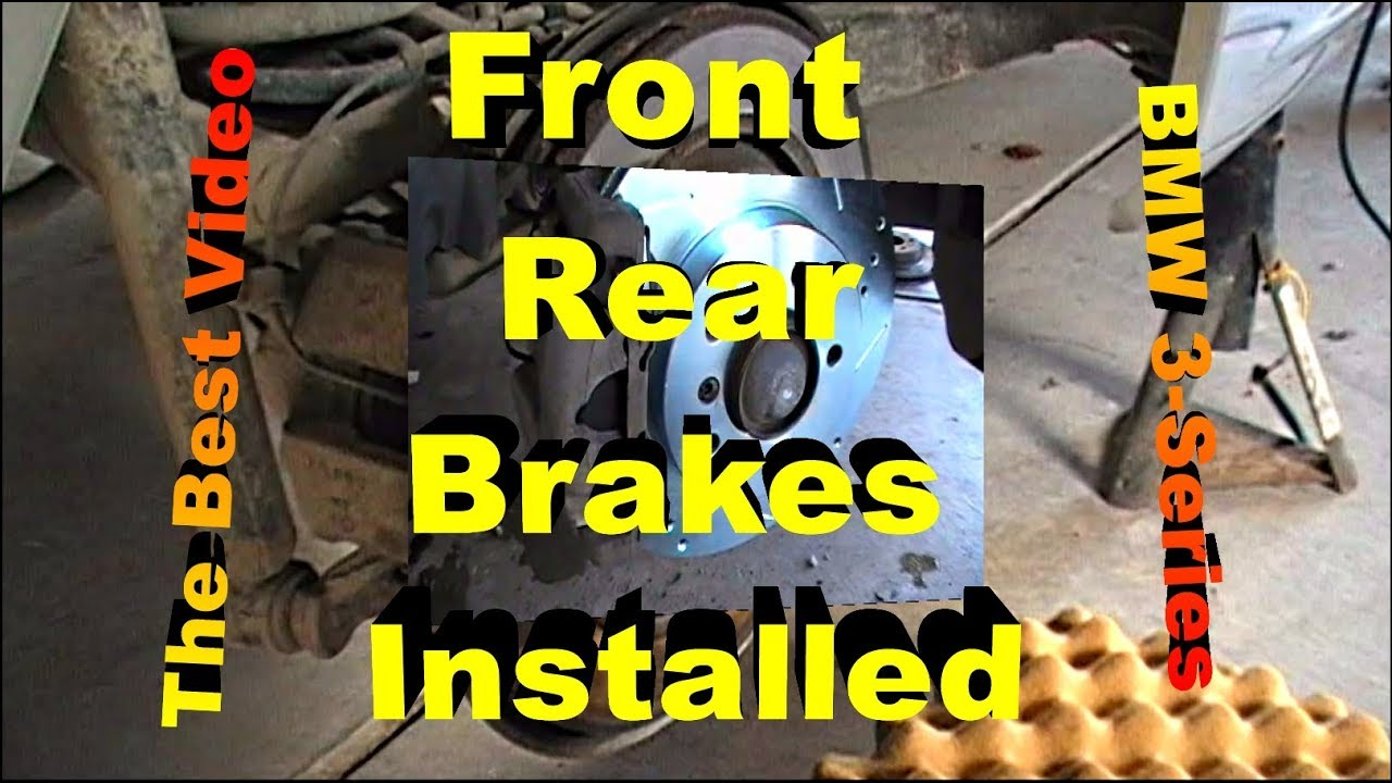 front and rear brakes rotors and wear sensor replacement bmw 3 front and rear brakes rotors and wear sensor replacement bmw 3 series