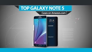 Top 5 Samsung Galaxy Note 5 Cases on Amazon