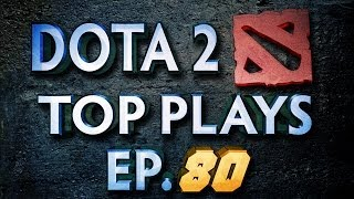 Dota 2 Top Plays Weekly - Ep. 80