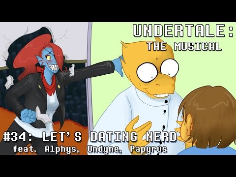 Undertale the Musical - Let's Dating Nerd