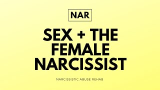 Sex and the Female Narcissist (Toxic Relationship) - Narcissistic Abuse Rehab