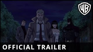 Justice League Dark - Official Trailer - Warner Bros. UK