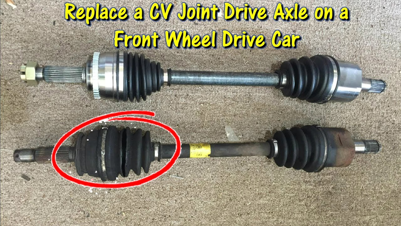 How To Replace A Front Wheel Drive Axle Cv Joint By