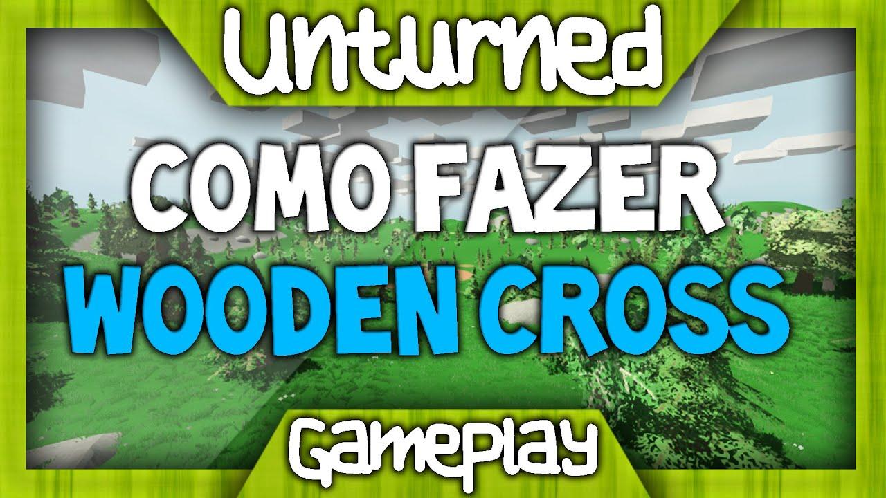 Gameplay 2 Como Fazer Wooden Cross Unturned