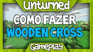 [gameplay] #2 Como Fazer Wooden Cross [unturned]