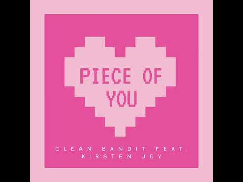 Clean Bandit - Piece of You feat Kirsten Joy UNRELEASED SONG Premiere