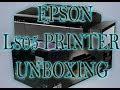 Epson L805 Printer Unboxing