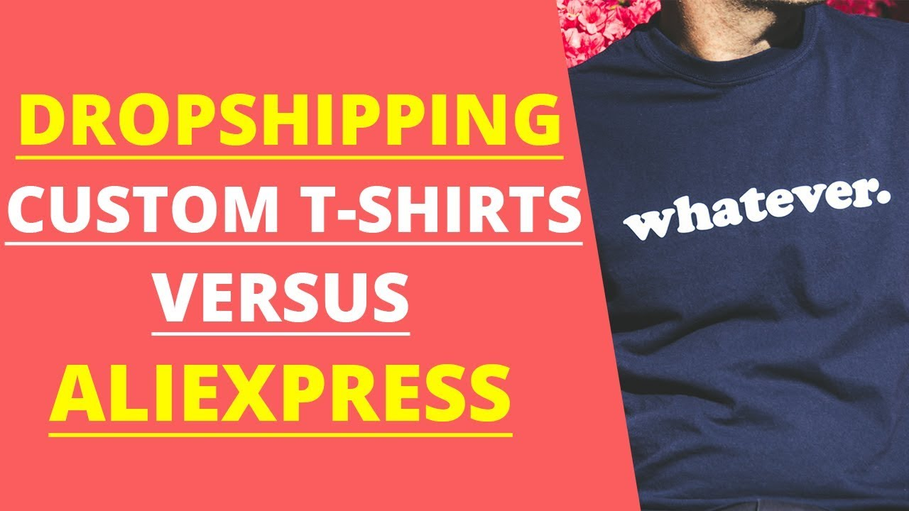 Dropshipping Custom T-Shirts VS AliExpress Products