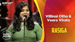 Villinai Otha | Veera Virata - Rasiga - Music Mojo Season 6 - Kappa TV