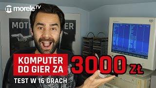 Komputer do gier za 3000 PLN   TEST w 16 grach