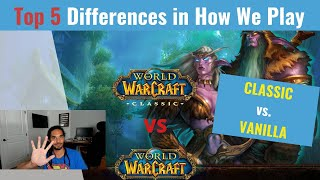 Top 5 Differences iฑ How We Play WoW Classic vs. Vanilla WoW
