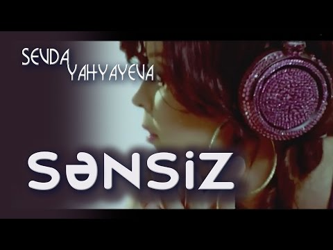 Sevda Yahyayeva - Sənsiz (2009, KLİP)