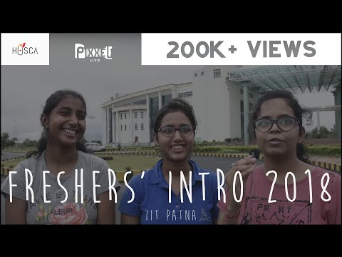 Freshers 2018 Introduction IIT Patna