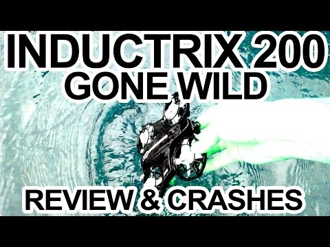 INDUCTRIX 200 - GONE WILD - Review, Fpv & Epic Crashes