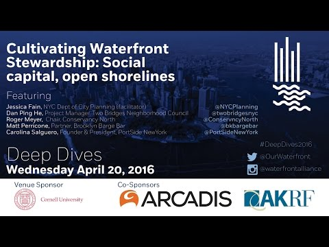 #DeepDives2016 Cultivating Waterfront Stewardship: Social capital, open shorelines