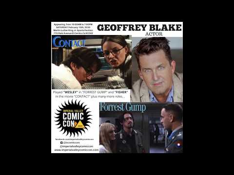 Geoffrey Blake From The Movie Forrest Gump & Contact Is Coming To Imperial Valley Comic Con 2020