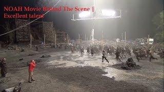 Behind the Scenes of NOAH Movie | Film Maker talent