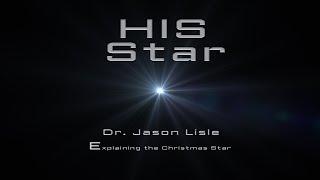 HIS Star  |Dr. Jason Lisle| (Filmed Live)