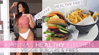 HANNA&#39S HEALTHY KITCHEN: Veggie burgers &amp homemade fries