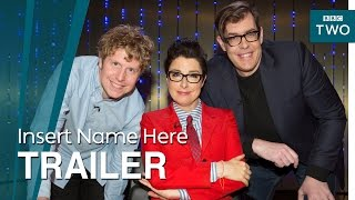Insert Name Here: Trailer - BBC Two