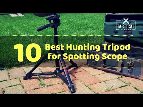 10 Best Hunting Tripod For Spotting Scope - Tactical Gears Lab 2020