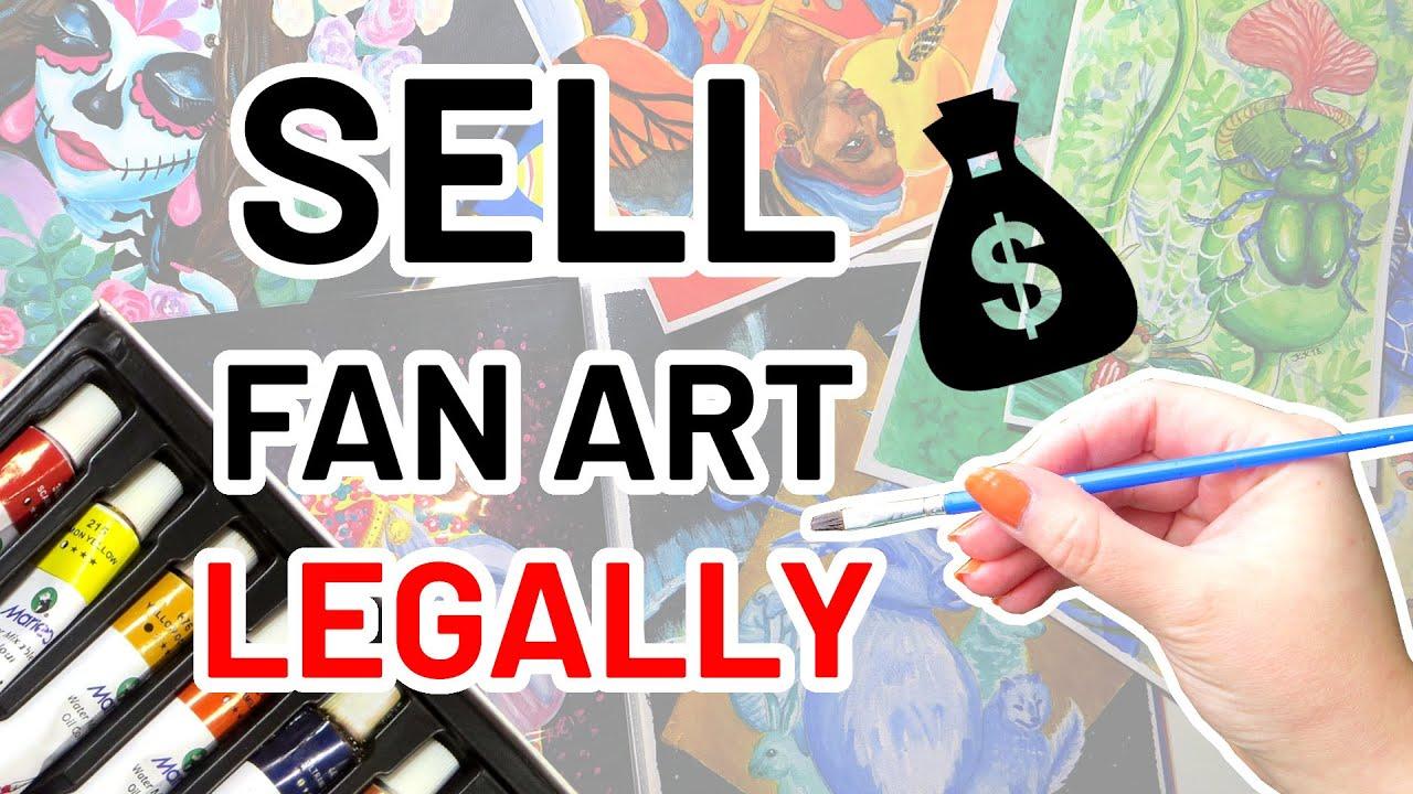 Selling Fan Art The Legal Way Youtube