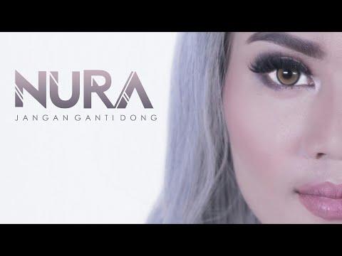 Jangan Ganti Dong - Nura (Official Music Video)