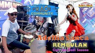"Download lagu ADELLIA SANCA "" REMBULAN "" New Pallapa PRAOE Community"
