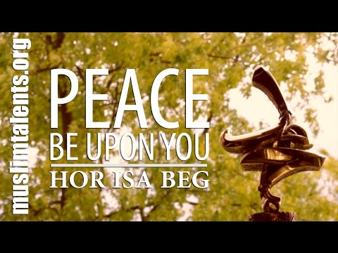 """Peace be upon you"" by Hor Isa Beg [Novi Pazar/Serbia] Official HD Video 2014"