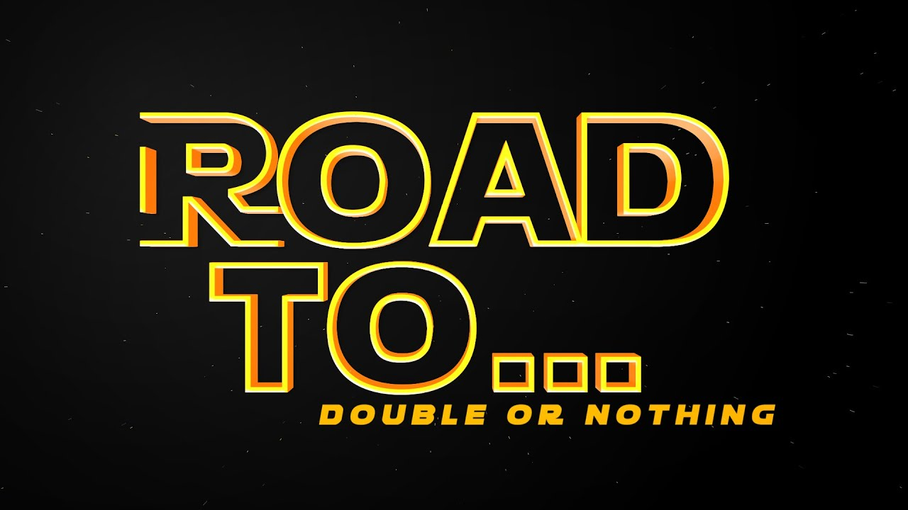 ROAD TO Double Or Nothing | May 4, 2020