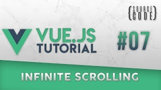 Vue.js Tutorial - Infinite Scrolling - Episode 7