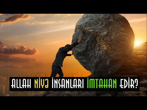 Allah niyə insanları imtahan edir?