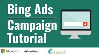 Bing Ads Tutorial 2019 - How To Set-Up Microsoft Advertising Campaigns