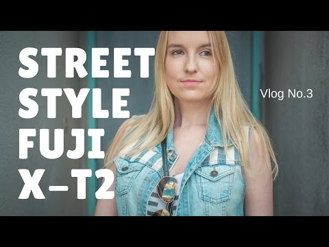 Street Style Photography with Fuji X-T2. Vlog No.3