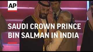 Saudi Crown Prince bin Salman arrives in India