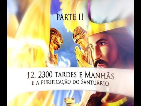 Bíblia Fácil Daniel - 2300 Tardes e manhãs - PARTE 2