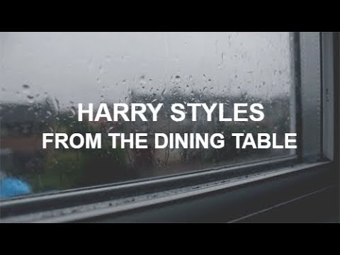 from the dining table  harry styles next door   rain  YouTube