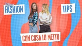Sara e Marti - #LaNostraStoria - FASHION TIPS #1 - Con cosa lo metto