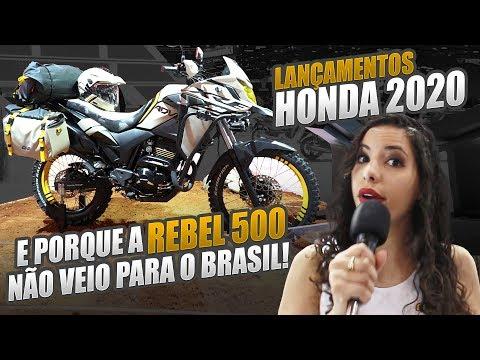 LANÇAMENTOS HONDA 2020 (TODOS)- SAIBA POR QUE A REBEL 500 NÃO VEIO AO BRASIL I Salão Duas Rodas 2019