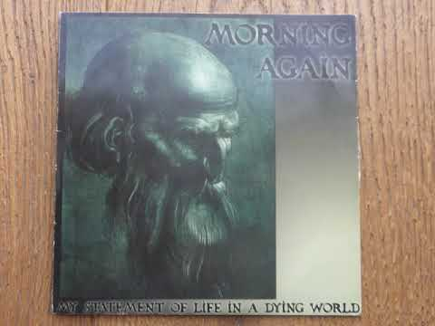 Morning Again - My Statement Of Life In A Dying World (full album) Mp3