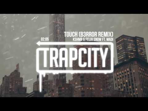 KSHMR & Felix Snow Ft. Madi - Touch (B3RROR Remix)