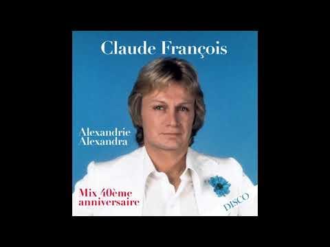 Claude François - Alexandrie Alexandra (Mix 40ème Anniversaire) [Audio HD]