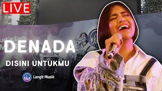 DENADA - DISINI UNTUKMU | LIVE PERFORMANCE AT LET'S TALK MUSIC